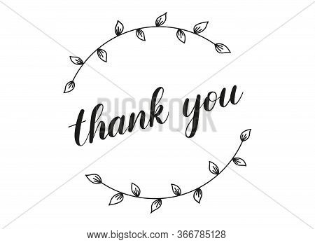 Handwritten Lettering Illustration Thank You Phrase. Vector Text Written Over A Circle With Hand Dra