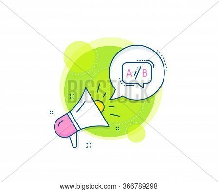 Ui Test Chat Bubble Sign. Megaphone Promotion Complex Icon. Ab Testing Line Icon. Business Marketing