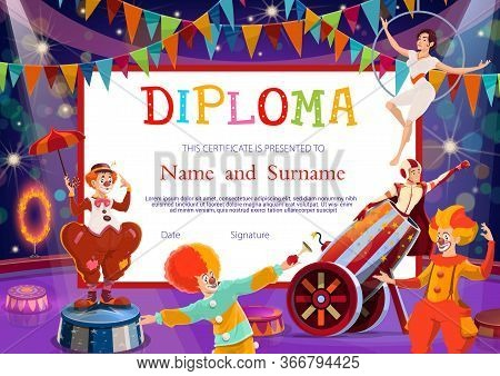 Kids Education Diploma Certificate Vector Template With Circus Performers. School Or Kindergarten Ce