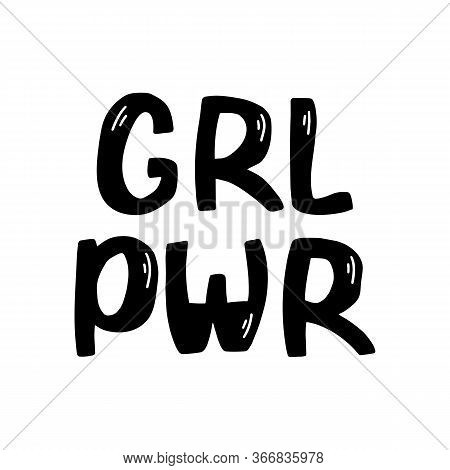 Girl Power. Hand Drawn Ink Lettering. Symbolic Feminist Poster. Isolated On White Background. Vector