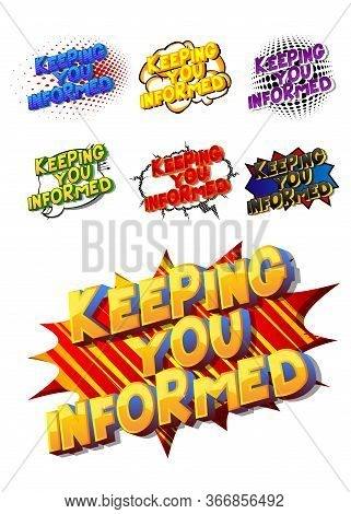 Keeping You Informed - Comic Book Style Word On Abstract Background.