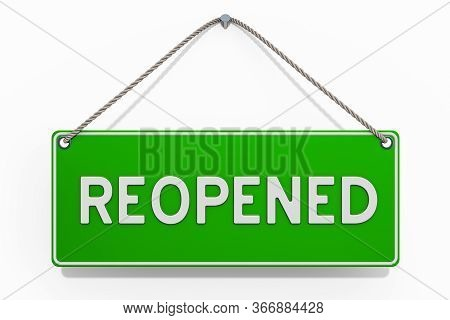 Reopened Hanging Sign, 3d Rendering Isolated On White Background