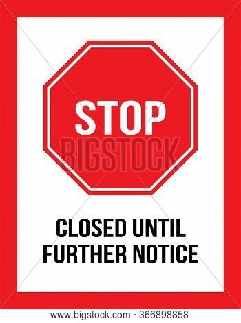 Closed Until Further Notice.stop Sign. Perfect For Backgrounds, Backdrop, Sticker, Label, Sign, Noti