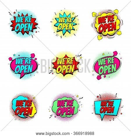 Colour Speech Bubbles We Are Open. Dynamic Comic Cartoon Symbols Isolated On White Background. Vecto