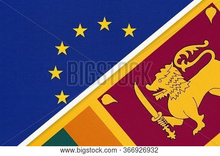 European Union Or Eu And Republic Of Sri Lanka National Flag From Textile. Symbol Of The Council Of