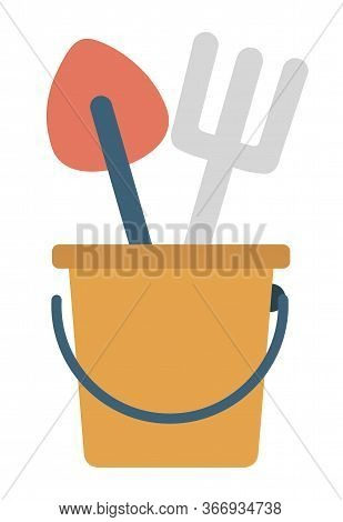 Rake And Shovel In Bucket, Pail With Handle With Dig Equipments. Pot With Rake And Spade, Horticultu
