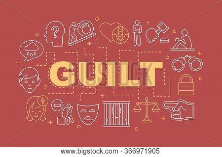 Guilt Word Concepts Banner. Presentation, Website. Crime, Broken Heart, Sadness. Isolated Lettering