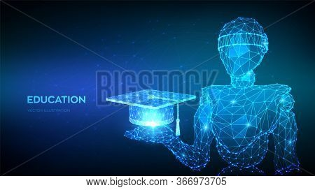 E-learning Concept. Abstract 3d Low Polygonal Robot Holding Graduation Cap Or Student Hat. Innovativ