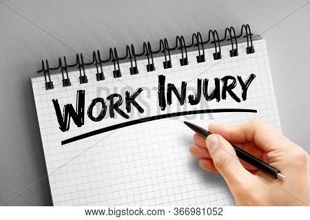 Text Note - Work Injury, Health Concept On Notepad