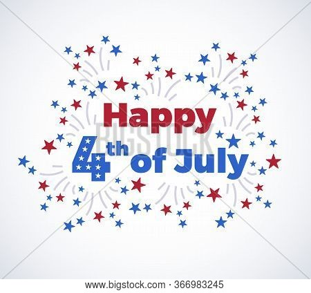 Fourth Of July Typography Background  With Fireworks In Modern Flat Style - American Independence Da