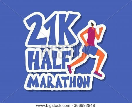 21k Half Marathon Sticker With Running Girl. Hand Drawn Phrase With Young Woman In Fashionable Sport