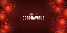 Coronavirus Infection Background. Covid 19 Banner For Medical Design. Pathogenic Organism In The Blo