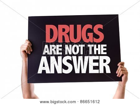 Drugs Are Not The Answer card isolated on white