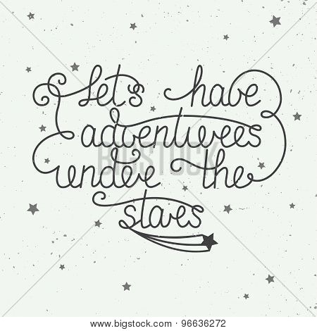 Let's have adventures under the stars with little stars on vintage background