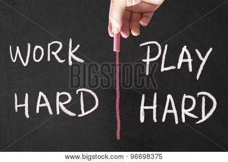 Work Hard And Play Hard