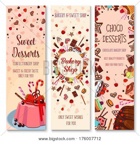 Patisserie and confectionery dessert banners. Vector bakery shop and pastry cake torte and cupcake cream, berry pudding and fruit cheesecake pie or biscuit tart and chocolate brownie muffin or donut