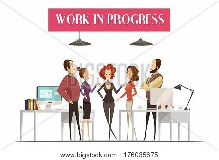 Work in progress design in cartoon style with group of men and women in office vector illustration