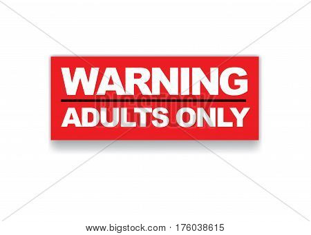 The text Warning Adults Only written on a colored sign
