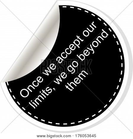 Once We Accept Our Limits We Go Beyond Them.  Quote, Comma, Note, Message, Blank, Template, Text, Bu
