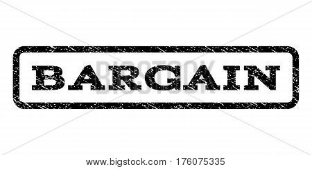 Bargain watermark stamp. Text tag inside rounded rectangle with grunge design style. Rubber seal stamp with dirty texture. Vector black ink imprint on a white background.