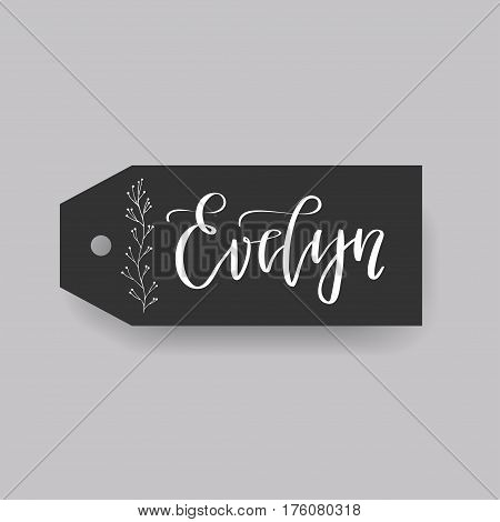 Evelyn - common female first name on a tag, perfect for seating card usage. One of wide collection in modern calligraphy style.