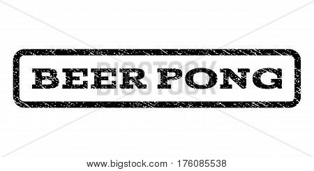 Beer Pong watermark stamp. Text tag inside rounded rectangle with grunge design style. Rubber seal stamp with scratched texture. Vector black ink imprint on a white background.