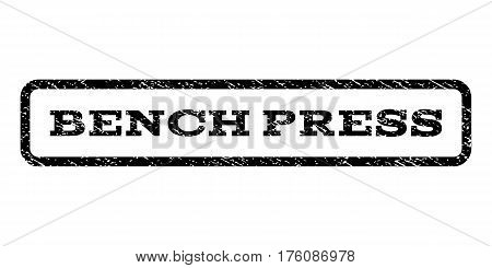 Bench Press watermark stamp. Text tag inside rounded rectangle frame with grunge design style. Rubber seal stamp with scratched texture. Vector black ink imprint on a white background.