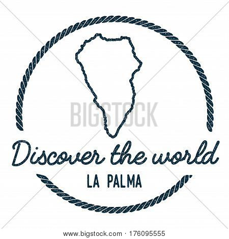 La Palma Map Outline. Vintage Discover The World Rubber Stamp With Island Map. Hipster Style Nautica