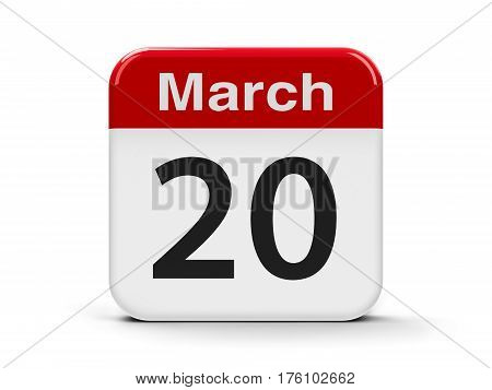 Calendar web button - The Twentieth of March - Earth Day International Day Without Meat Independence Day in Tunisia and Happiness Day three-dimensional rendering 3D illustration