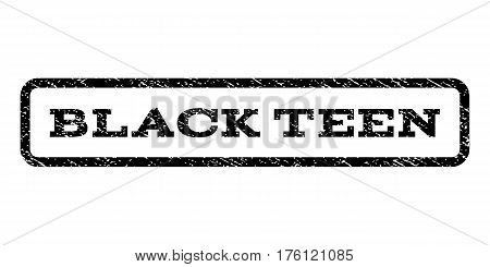 Black Teen watermark stamp. Text tag inside rounded rectangle with grunge design style. Rubber seal stamp with dust texture. Vector black ink imprint on a white background.