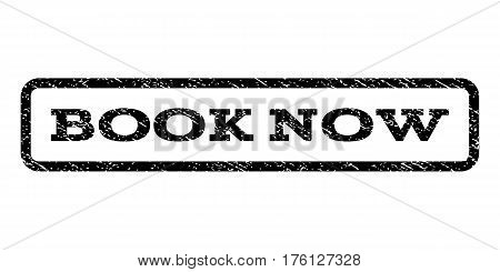 Book Now watermark stamp. Text tag inside rounded rectangle frame with grunge design style. Rubber seal stamp with scratched texture. Vector black ink imprint on a white background.
