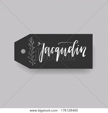 Jacquelin - common female first name on a tag, perfect for seating card usage. One of wide collection in modern calligraphy style.
