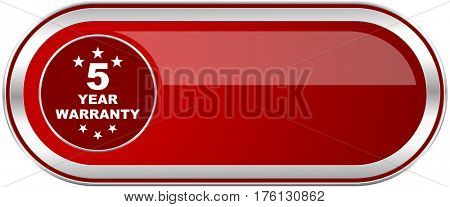 Warranty guarantee 5 year red long glossy silver metallic banner. Modern design web icon for smartphone applications