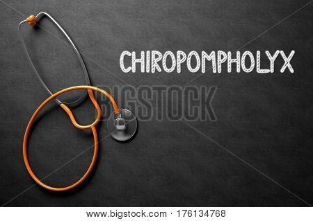 Medical Concept: Chiropompholyx on Black Chalkboard. Medical Concept: Chiropompholyx - Text on Black Chalkboard with Orange Stethoscope. 3D Rendering.