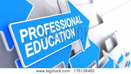 Professional Education, Inscription on the Blue Pointer. Professional Education - Blue Cursor with a Text Indicates the Direction of Movement. 3D Render.