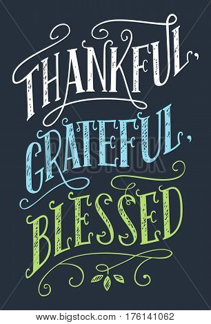 Thankful grateful blessed. Home decor hand-lettering sign. Thanksgiving day holiday poster
