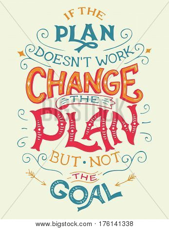 If The Plan Doesn't Work, Change The Plan Quote