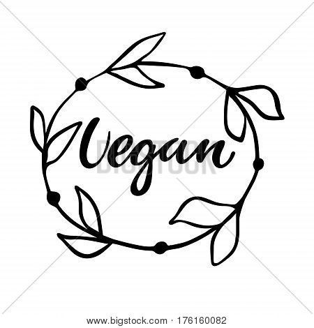 Vegan hand drawn logo, lable. Vector illustration eps 10 for food and drink, restaurants, menu, bio markets and organic products. Brush lettering, calligraphy