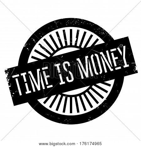 Time is money stamp. Grunge design with dust scratches. Effects can be easily removed for a clean, crisp look. Color is easily changed.