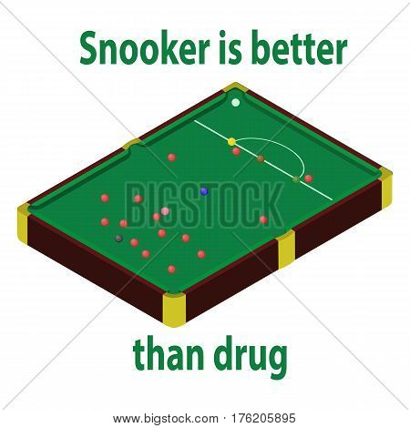 Snooker table in isometric style. 3d billiard table. Isometric view for website. Billiard table with balls. Snooker is better than drug.