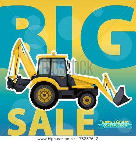 Big excavator sale. Bagger discount background. Design template. Digger label. Construction machinery sale. Ground works sale. Illustration vector.