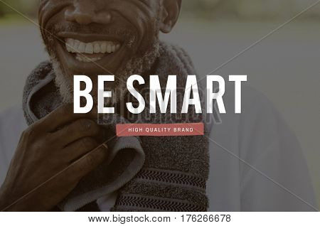 Be Smart Wise Leadership Ambitious