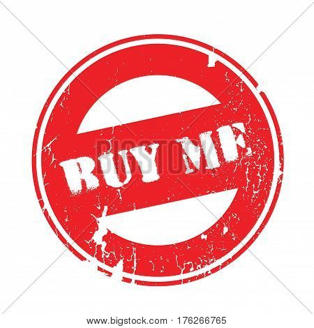 Buy Me rubber stamp. Grunge design with dust scratches. Effects can be easily removed for a clean, crisp look. Color is easily changed.