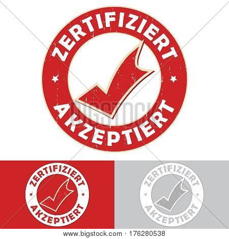 Certified, accepted: German - (Zertifiziert, akzeptiert - German language)  rubber stamp / label with thumbs up. Grunge design with dust scratches. Color is easily change. Print colors used