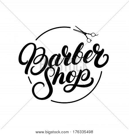 Barber shop hand written lettering logo, label, badge, emblem. Vintage style. Isolated on white background. Vector illustration.