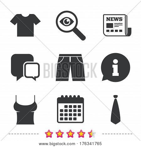 Clothes icons. T-shirt and bermuda shorts signs. Business tie symbol. Newspaper, information and calendar icons. Investigate magnifier, chat symbol. Vector