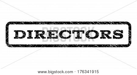 Directors watermark stamp. Text caption inside rounded rectangle frame with grunge design style. Rubber seal stamp with unclean texture. Vector black ink imprint on a white background.