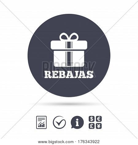 Rebajas - Discounts in Spain sign icon. Gift box with ribbons symbol. Report document, information and check tick icons. Currency exchange. Vector