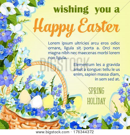 Happy Easter holiday wishes poster template. Vector paschal eggs in wicker basket and spring flowers bunch of crocuses, daffodils and tulips. Easter springtime or Holy Week religion celebration design