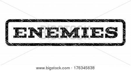 Enemies watermark stamp. Text tag inside rounded rectangle frame with grunge design style. Rubber seal stamp with scratched texture. Vector black ink imprint on a white background.